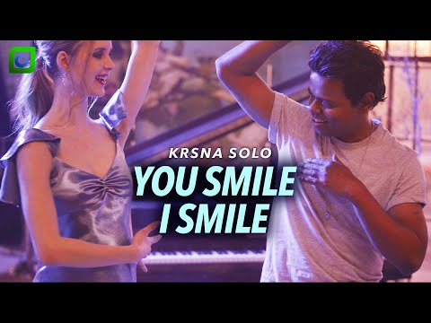 """""""You Smile I Smile"""" by Krsna Solo (Official Music Video) 