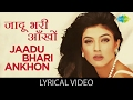Download Jaadu Bhari with lyrics | जादू भरी आँखों गाने के बोल | Dastak | Sushmita Sen/Sharad Kapoor MP3 song and Music Video
