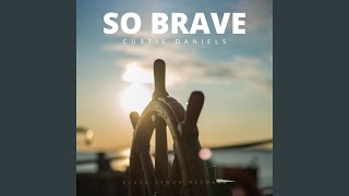 So Brave Extended Mix