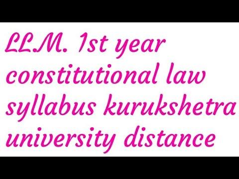 LL.M. 1st year constitutional law syllabus kurukshetra university distance department