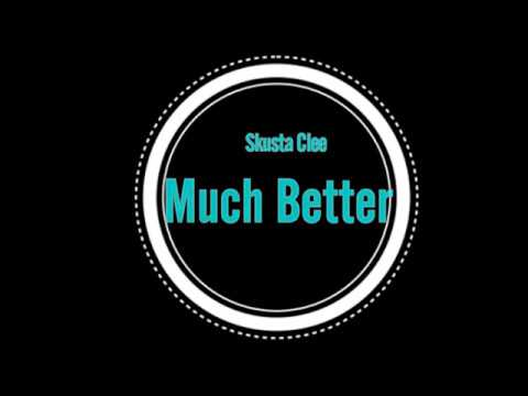 Skusta Clee - Much Better Ft. Zo zo & Adda (Lyrics Video)