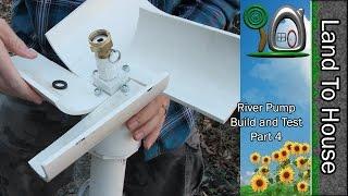 River Pump Build and Test Part 4
