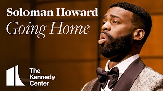 Soloman Howard - Going Home | The Kennedy Center