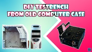 DIY Testbench From Old PC Case Part I