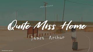 James Arthur - Quite Miss Home (Lyrics + Terjemahan Indonesia)