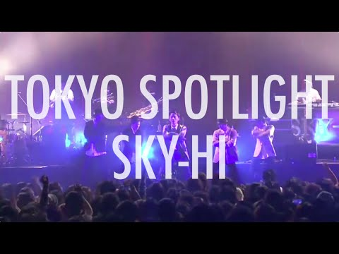 SKY-HI / TOKYO SPOTLIGHT (SKY-HI TOUR 2015 ~Ride My Limo~)