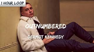 Dermot Kennedy - Outnumbered (1 HOUR LOOP)
