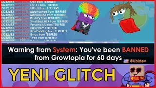 GrowTopia - YENİ BAN ATAN GLITCH (WORLDE MOD GELDİ)