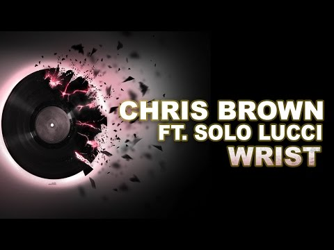 Chris Brown - Wrist ft. Solo Lucci MP3 Song HD