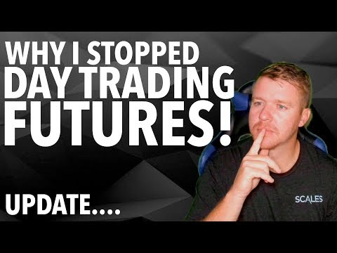 WHY I STOPPED DAY TRADING FUTURES…..