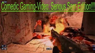 Comedic-Gaming-Video: Serious Sam Edition!!!