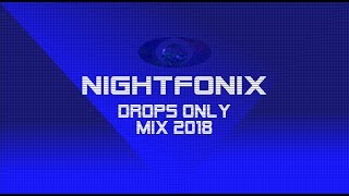 Nightfonix | Drops Only Mix 2018