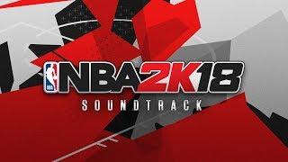 NBA 2K18 Soundtrack Revealed!