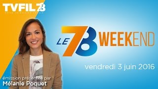 Le 7/8 Weekend – Emission du vendredi 3 juin 2016
