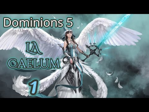 Dominions 5 ~ LA Caelum ~ Ice Angels ~ Part 1