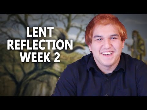 Our Father's Foreshadowing - Lent Reflection Week 2