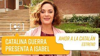 Catalina Guerra presenta a Isabel   Amor a la Catalán