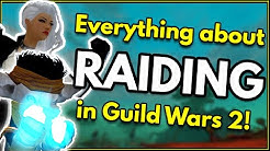 Everything about Raids in Guild Wars 2! | GW2 Raiding Beginner Guide 2019