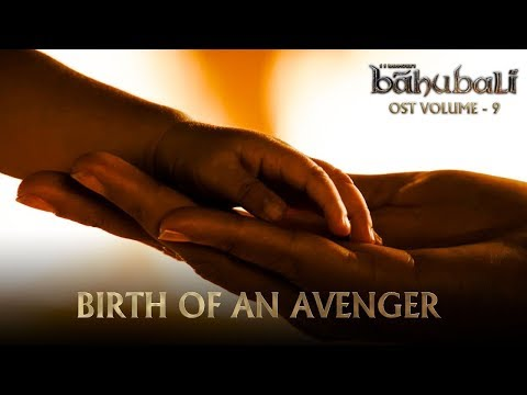 Baahubali OST - Volume 09 - Birth of An Avenger | MM Keeravaani