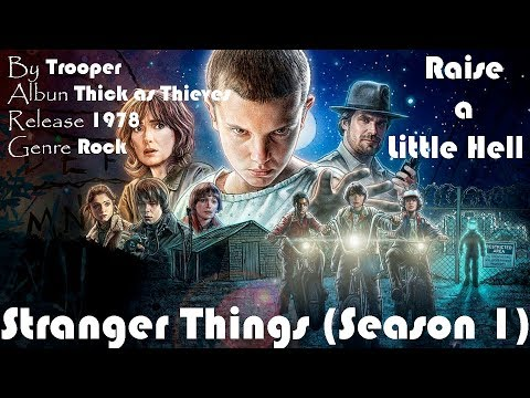 Stranger Thigns 1 - Raise a Little Hell - Lyrics (Trooper)