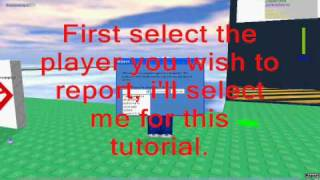 Tutorial-How to use the report abuse system on roblox.
