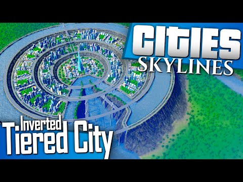 Cities: Skylines | Let's Build An Inverted Tiered City