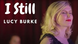 'I Still' Official Video by Lucy Burke