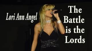 The Battle is the Lords Lori Ann Angel