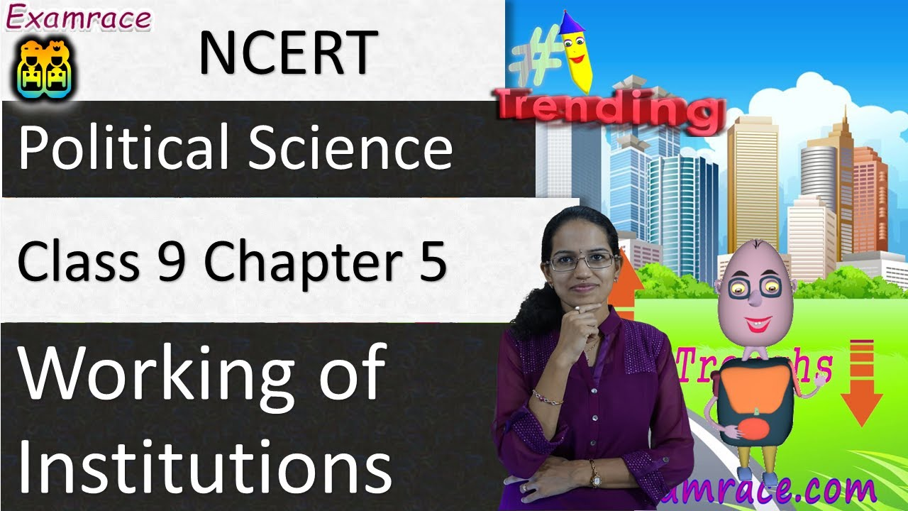 NCERT Class 9 Political Science / Polity / Civics Chapter 5: Working of  Institutions | English