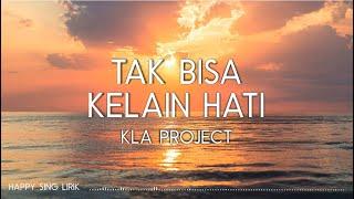 Kla Project - Tak Bisa Kelain Hati (Lirik)