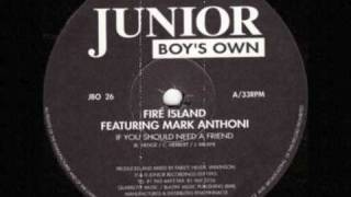 Play If You Should Need a Friend (feat. Mark Anthoni) (Fire Island club mix)