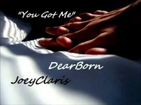 """""""you got me"""" - DearBorn ft. JoeyClaris"""