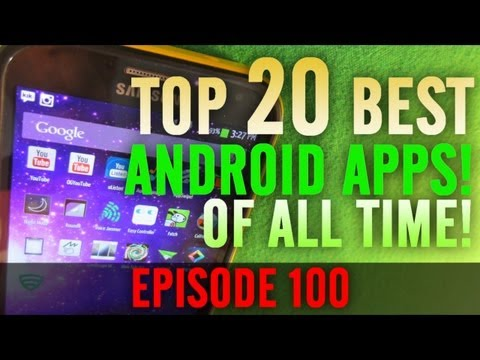 Ep: 100 - Top 20 BEST Android Apps Of All Time! All Free!
