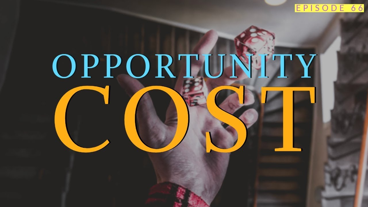 66| Opportunity Cost 1
