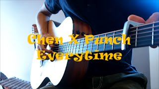 (Chen X Punch) Everytime - FIngerstyle Guitar Cover