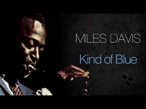 Miles Davis  Kind Of Blue Full Album