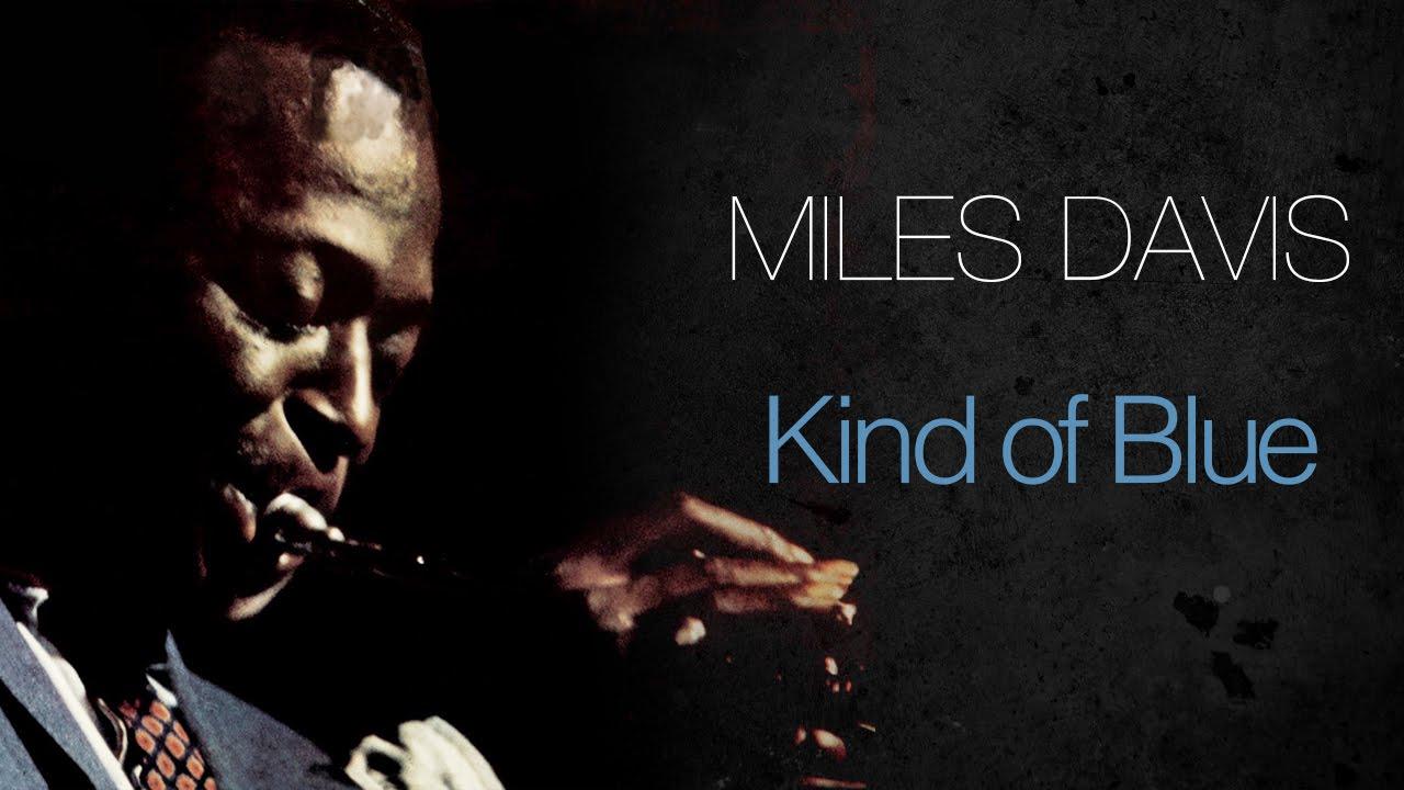 Miles Davis Kind Of Blue Full Album Youtube