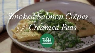 Smoked Salmon Crêpes With Creamed Peas | Spring Recipes L Whole Foods Market