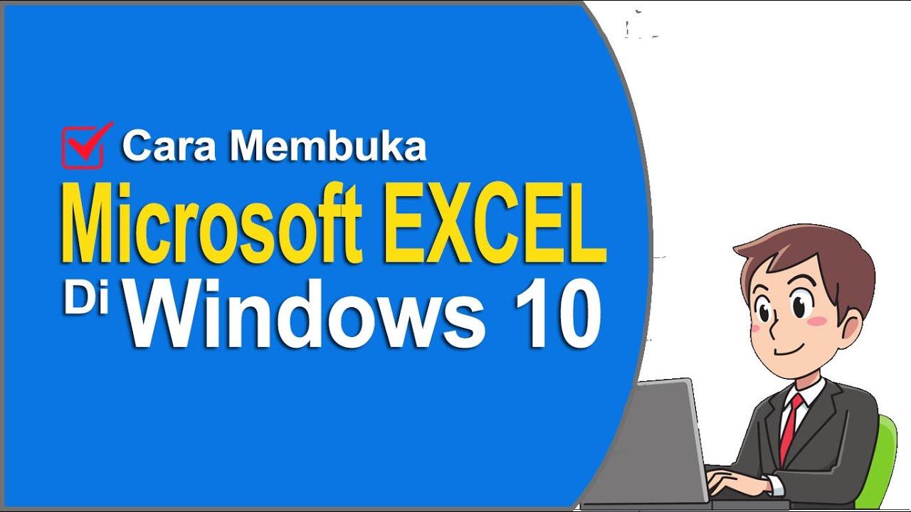 Cara Membuka Aplikasi Microsoft Excel Di Windows 10 : Belajar Komputer Untuk Pemula