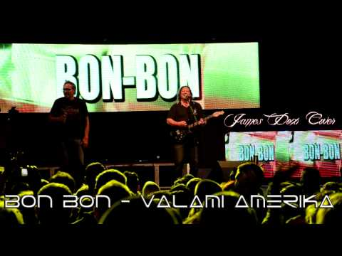 Bon Bon - Valami Amerika (James Dox Cover)