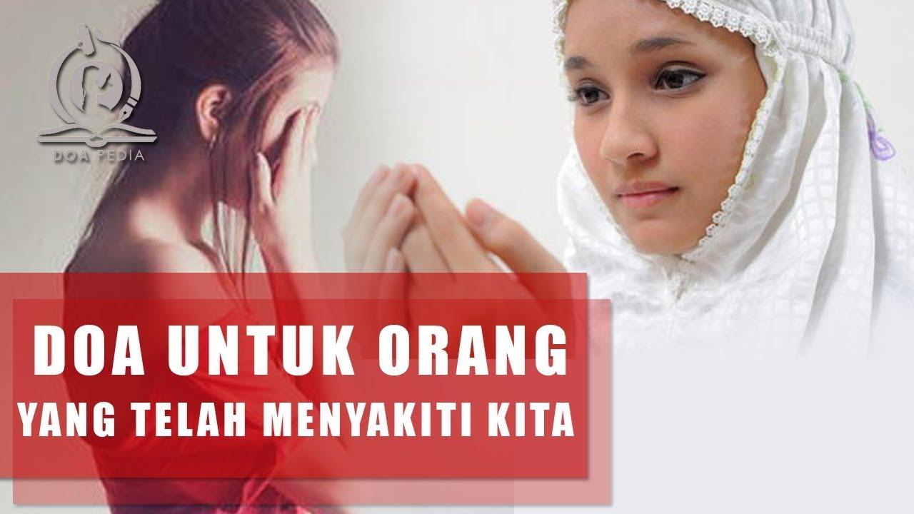 Doa Untuk Orang Yang Telah Menyakiti Hati Kita Balas Dendam