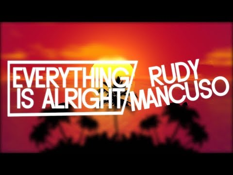 Rudy Mancuso - Everything is Alright (Lyrics)