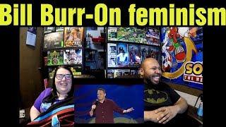 React to Bill Burr on feminism (Reaction)