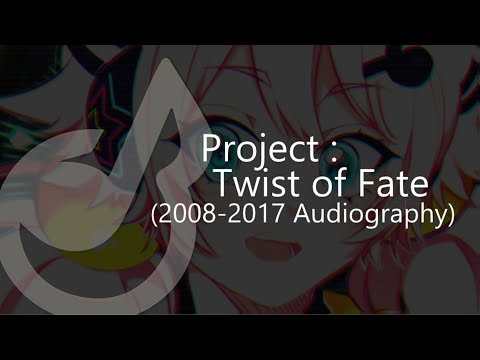 Project: Twist of Fate / 트위스트 오브 페이트 2008-2017 Audiography