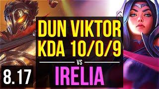 Dun - VIKTOR vs IRELIA (MID) ~ KDA 10/0/9, Legendary ~ NA Challenger ~ Patch 8.17