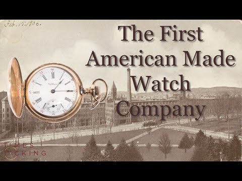 The History Of The Waltham Watch Company