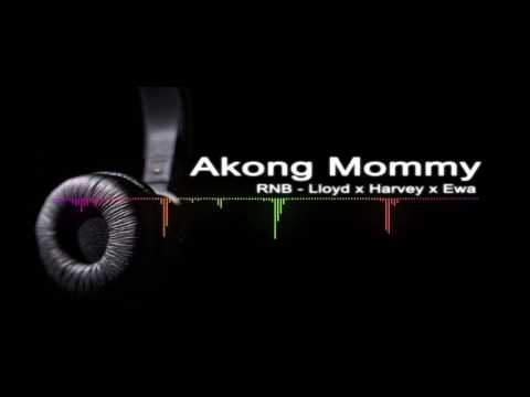 RNB | Akong Mommy | Lloyd x Harvey x Ewa