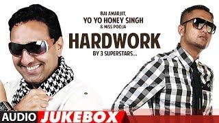 Yo Yo Honey Singh | Hardwork | Punjabi Audio Jukebox | Punjabi Songs