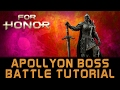 For Honor | Apollyon Boss Battle Tutorial | Realistic Difficult Mode or Lower | HD