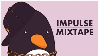 🐧 Impulse Mixtape - Trance & House Music mixed by Ephixa 2016 ft 99lives Monstercat